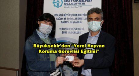 """Büyükşehir'den """"Yerel Hayvan Koruma Görevlisi Eğitimi"""""""