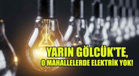 YARIN GÖLCÜK'TE, O MAHALLELERDE ELEKTRİK YOK!