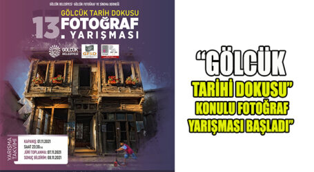 """""""GÖLCÜK TARİHİ DOKUSU"""" KONULU FOTOĞRAF YARIŞMASI BAŞLADI"""""""