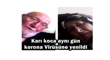 Karı koca aynı gün korona Virüsüne yenildi