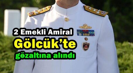 2 Emekli Amiral Gölcük'te gözaltına alındı