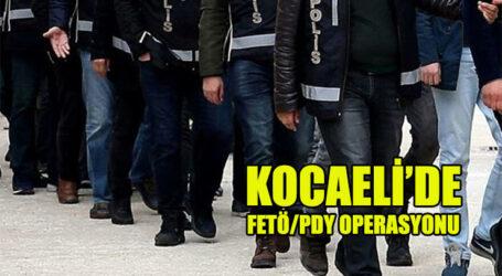 KOCAELİ'DE FETÖ/PDY OPERASYONU