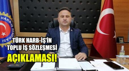 TÜRK HARB-İŞ'İN TOPLU İŞ SÖZLEŞMESİ AÇIKLAMASI!