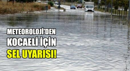 METEOROLOJİ'DEN KOCAELİ İÇİN SEL UYARISI!