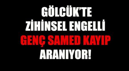 GÖLCÜK'TE ZİHİNSEL ENGELLİ GENÇ SAMED KAYIP ARANIYOR!