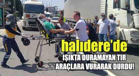 HALIDERE'DE IŞIKTA DURAMAYAN TIR  ARAÇLARA VURARAK DURDU!