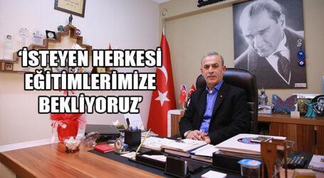 'İSTEYEN HERKESİ EĞİTİMLERİMİZE BEKLİYORUZ'