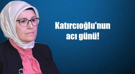 Katırcıoğlu'nun acı günü!