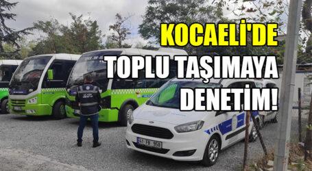 KOCAELİ'DE TİTİZ DENETİM!